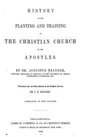 History of the Planting and Training of the Christian Church by the Apostles: Volume 1
