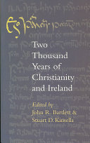 Two Thousand Years of Christianity and Ireland