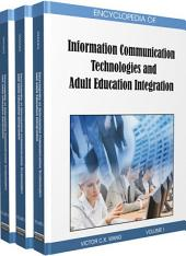 Encyclopedia of Information Communication Technologies and Adult Education Integration: Volume 3
