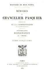 Histoire de mon temps: mémoirs du chancelier Pasquier, Volume5