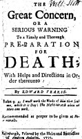 The Great Concern  Or A Serious Warning to a Timely and Thorough Preparation for Death  with Helps and Directions in Order Thereunto PDF