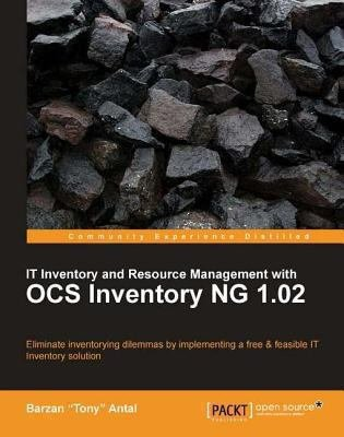 IT Inventory and Resource Management with OCS Inventory NG 1 02 PDF