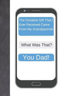 The Greatest Gift That I Ever Received Came From My Grandparents  What Was That  You Dad  PDF