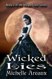 Wicked Lies: Book 2 of the Wicked Cries Series