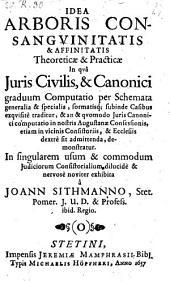 Idea arboris consanguinitatis et affinitatis ... noviter exhibita