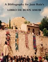 A Bibliography for Juan Ruiz s LIBRO DE BUEN AMOR  Second Edition PDF