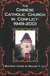 Chinese Catholic Church in Conflict: 1949-2001