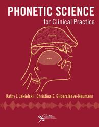 Phonetic Science For Clinical Practice Book PDF