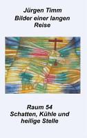 Raum 54 Schatten  K  hle und heilige Stille PDF