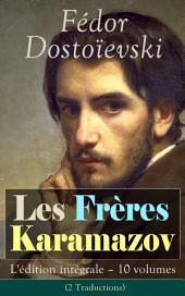 Les Frères Karamazov: L'édition intégrale – 10 volumes (2 Traductions): Un drame spirituel où s'affrontent différentes visions morales concernant la foi, le doute, la raison