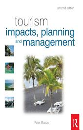 Tourism Impacts, Planning and Management: Edition 2