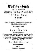 Theateralisches Taschenbuch zur geselligen Unterhaltung vom k.k. priv. Theater in der Leopoldstadt (Hrsg. von Gottfried Ziegelhauser)
