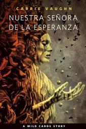 Nuestra Señora de la Esperanza: A Wild Cards Story