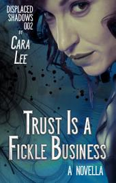 Trust Is a Fickle Business: a novella