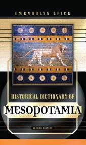 Historical Dictionary of Mesopotamia: Edition 2