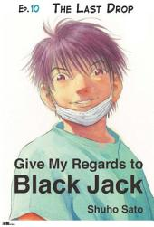 Give My Regards to Black Jack - Ep.10 The Last Drop (English version)