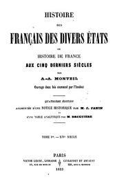 Histoire des Français des divers états: ou, Histoire de France aux cinq derniers siècles, Volume1