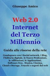 Web 2.0 Internet del Terzo Millennio Guida alle risorse della rete