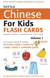 Tuttle Chinese for Kids Flash Cards Kit Vol 1 Traditional Ch: [Includes 64 Flash Cards, Downloadable Audio, Wall Chart & Learning Guide], Volume 1