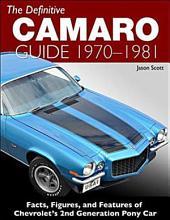 The Definitive Camaro Guide: 1970-1981