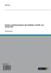 Analyse und Interpretation des Gedichtes -Verfall- von Georg Trakl