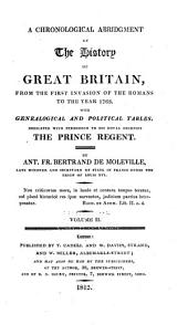 A chronological abridgment of the history of Great-Britain, from the first invasion of the Romans, to the year 1763: With genealogical and political tables ...