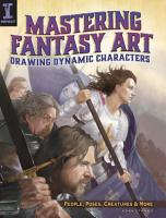 Mastering Fantasy Art   Drawing Dynamic Characters PDF