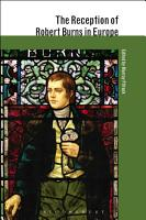 The Reception of Robert Burns in Europe PDF