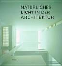 Nat  rliches Licht in der Architektur PDF