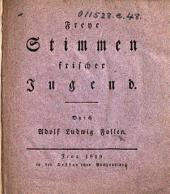 Freye Stimmen frischer Jugend. [In verse. With the music to some of the Songs.]