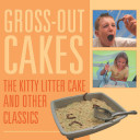 Gross Out Cakes