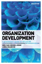 Organization Development: A Practitioner's Guide for OD and HR, Edition 2