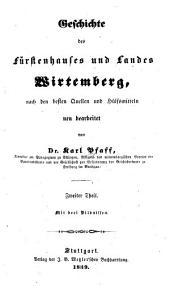 Geschichte des Fürstenhauses und Landes Wirtemberg: nach den besten Quellen und Hülfsmitteln, Band 2