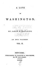 A Life of Washington: Volume 2