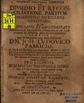 Disquisitio inaug. theol. de dissidio et reconciliatione partium dissidentium in ecclesia Christiana
