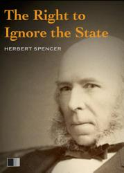 The Right To Ignore The State Book PDF