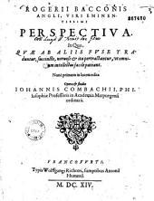 Rogerii Bacconis... Perspectiva...- Nunc primum in lucem edita Opera et studio Iohannis Combachii... (Carmina L. Combach, M. Christophori Combach)