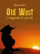 Old West: La leggenda di Lady Colt