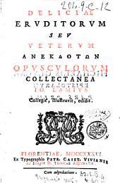 Deliciae eruditorum seu Veterum anekdoton opusculorum collectanea Io. Lamius collegit, illustravit, edidit: Michaelis Glycae Epistularum pars prima, Volume 1