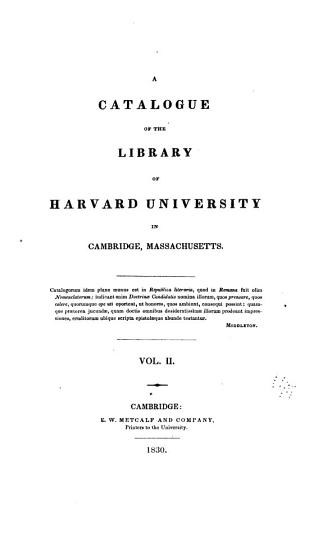 A Catalogue of the Library of Harvard University in Cambridge  Massachusetts  Alphabetical catalogue PDF