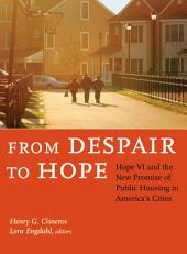 From Despair to Hope: Hope VI and the New Promise of Public Housing in America's Cities