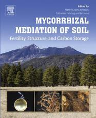 Mycorrhizal Mediation of Soil
