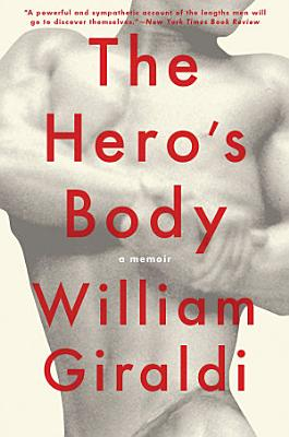 The Hero s Body  A Memoir