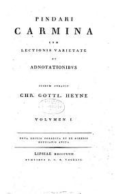 Pindari carmina cum lectionis varietate et adnotationibus: iterum curavit Chr. Gottl. Heyne, Volume 1