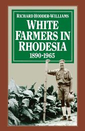 White Farmers in Rhodesia, 1890–1965: A History of the Marandellas District