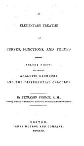 An Elementary Treatise on Curves, Functions, and Forces: Analytic geometry and the differential calculus