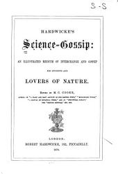 Hardwicke's Science-gossip: An Illustrated Medium of Interchange and Gossip for Students and Lovers of Nature, Volume 5