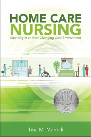 Home Care Nursing  Surviving in an Ever Changing Care Environment PDF