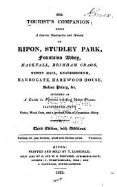 the tourist's companion; being of ripon, studley park, fountains abbey, hackfall, brimham crage, newby hall, knaresbrough, harrogate, harewood house