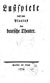 Lustspiele nach dem Plautus fürs deutsche Theater